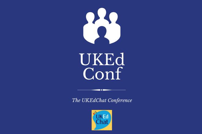 UKEdChat Online Conference 2020